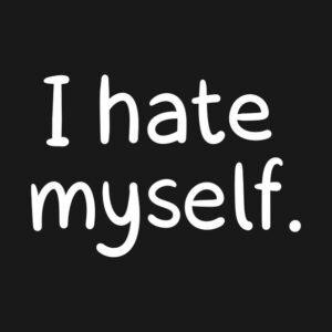 kendimden nefret ediyorum
